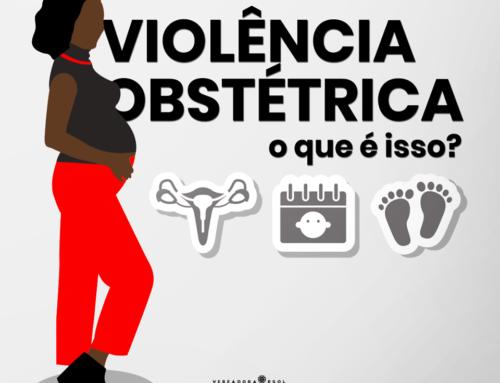 Entenda o que é a Violência Obstétrica