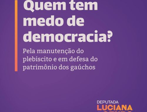 Quem tem medo de democracia? *Por Luciana Genro