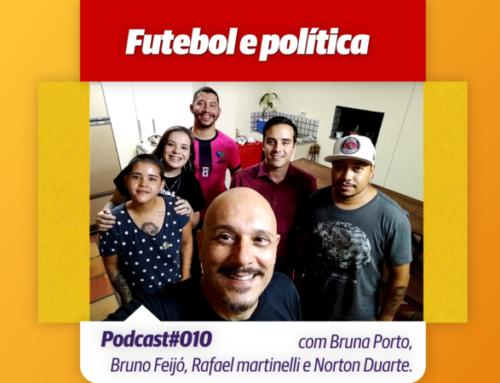 Futebol e política – PodCast 10