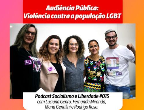Ep. #15 – Audiência Pública: Violência contra a população LGBT
