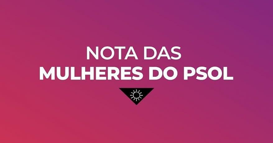 Nota de repúdio da Setorial de Mulheres do PSOL Pelotas